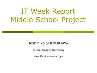 IT Week Report  Middle School Project