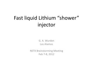 "Fast liquid Lithium ""shower"" injector"