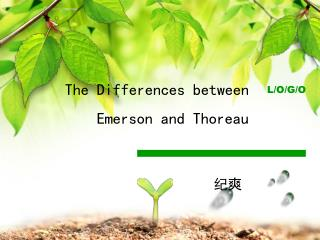 The Differences between            Emerson and Thoreau