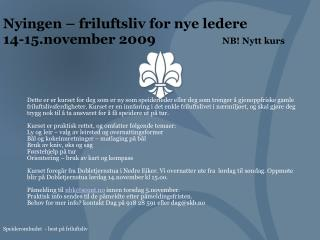 Nyingen – friluftsliv for nye ledere  14-15.november 2009                    NB! Nytt kurs