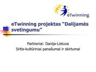 "eTwinning projektas ""Dalijamės svetingumu"""
