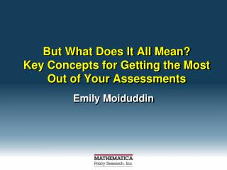 But What Does It All Mean? Key Concepts for Getting the Most Out of Your Assessments
