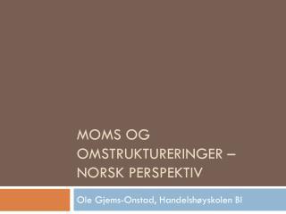 Moms og omstruktureringer – norsk perspektiv