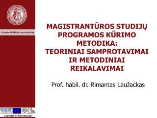 Prof. habil. dr. Rimantas Lau žackas