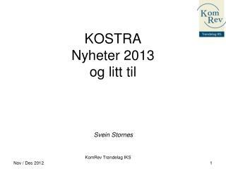 KOSTRA Nyheter 2013 og litt til