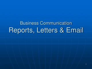 Business Communication Reports, Letters & Email