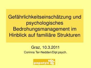 Graz, 10.3.2011 Corinna Ter-Nedden/Dipl.psych.