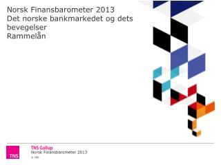 Norsk Finansbarometer 2013 Det norske bankmarkedet og dets bevegelser Rammelån