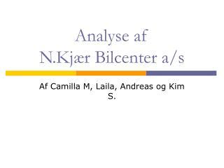Analyse af  N.Kj�r Bilcenter a/s