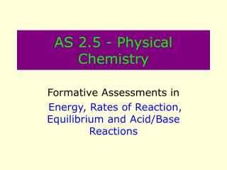 AS 2.5 - Physical Chemistry