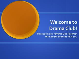 Welcome to Drama Club!