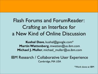 Flash Forums and ForumReader: Crafting an Interface for  a New Kind of Online Discussion