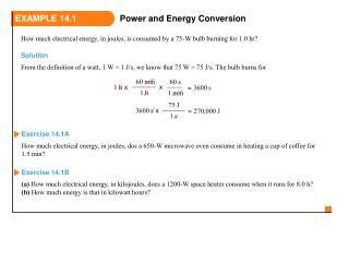 How much electrical energy, in joules, is consumed by a 75-W bulb burning for 1.0 hr?