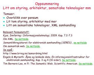 Oppsummering  Litt om styring, arkitektur, sematiske teknologier mm