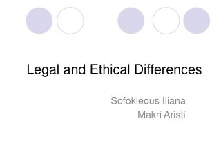 Legal and Ethical Differences