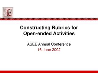 Constructing Rubrics for  Open-ended Activities
