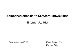 Komponentenbasierte Software-Entwicklung Ein erster Überblick