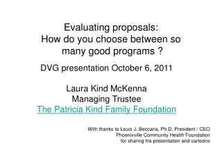 Evaluating proposals:  How do you choose between so  many good programs ?