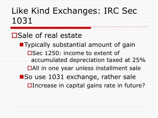 Like Kind Exchanges: IRC Sec 1031