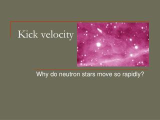 Kick velocity