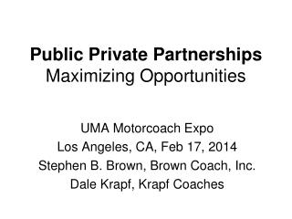 Public Private Partnerships Maximizing Opportunities