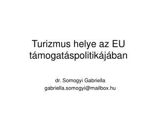 Turizmus helye az EU támogatáspolitikájában