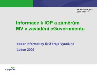 Informace k IOP a záměrům MV v zavádění eGovernmentu