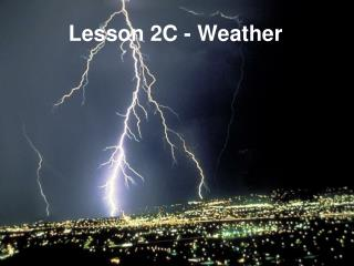 Lesson 2C - Weather