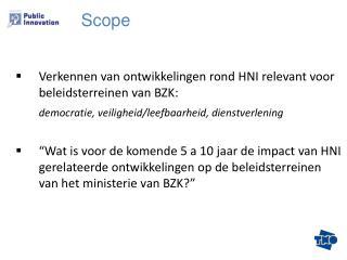 Verkennen van ontwikkelingen rond HNI relevant voor beleidsterreinen van BZK: