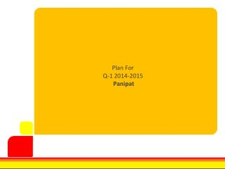 Plan For  Q-1 2014-2015  Panipat