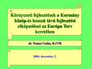 dr. Nemes Csaba, KvVM