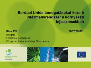 Európai Uniós támogatásokat kezelő intézményrendszer a környezeti fejlesztésekben