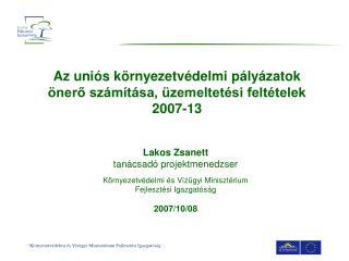 Az uniós környezetvédelmi pályázatok  önerő számítása, üzemeltetési feltételek 2007-13