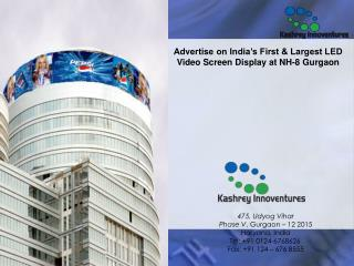 Advertise on India�s First & Largest LED Video Screen Display at NH-8 Gurgaon