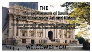 Aaryn  Museum of South Asian/Himalayan Art and History