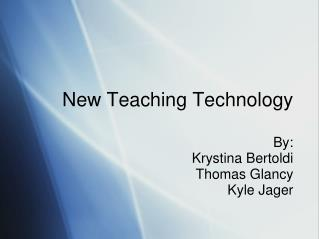 New Teaching Technology