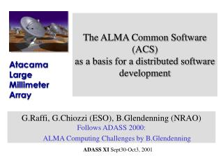 The ALMA Common Software (ACS)  as a basis for a distributed software development