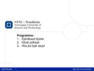 Programme: Kjshdkasd kljsdal Kjhak jsdhask Hka jka kjak akjsd