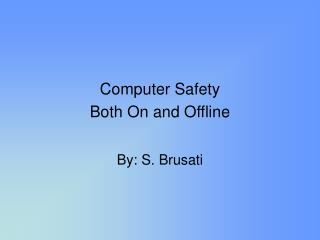Computer Safety Both On and Offline