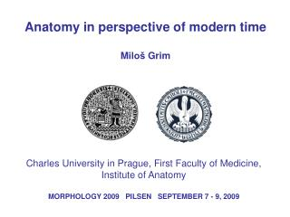 Anatomy in perspective of modern time M iloš  Grim