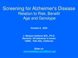 Screening for Alzheimers Disease Relation to Risk, Benefit  Age and Genotype
