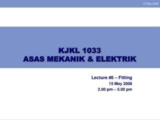KJKL 1033 ASAS MEKANIK & ELEKTRIK