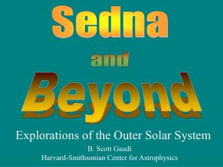 Explorations of the Outer Solar System