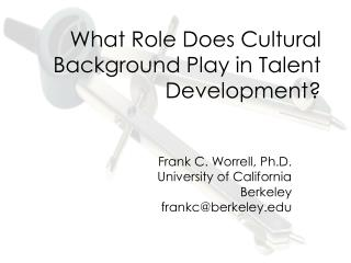 What Role Does Cultural Background Play in Talent Development?