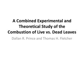 A Combined Experimental and Theoretical Study of the Combustion of Live vs. Dead Leaves