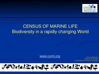 CENSUS OF MARINE LIFE  Biodiversity in a rapidly changing World