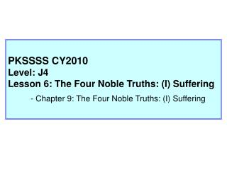 The Four Noble Truths: (I) Suffering  - The First Sermon � The Four Noble Truths