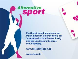 Ein Gemeinschaftsprogramm der  Polizeidirektion Braunschweig, der Staatsanwaltschaft Braunschweig