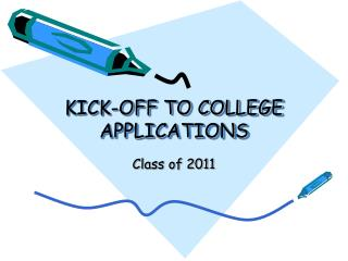 KICK-OFF TO COLLEGE APPLICATIONS