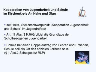 """seit 1994  Stellenschwerpunkt: """"Kooperation Jugendarbeit und Schule"""" im Jugendreferat"""